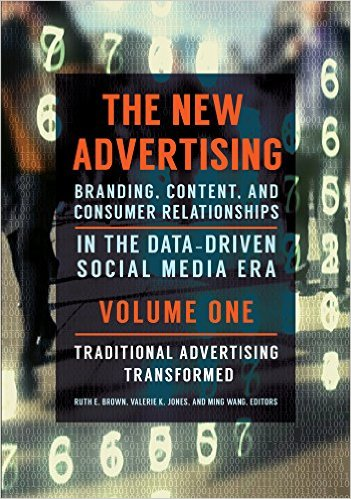 The New Advertising: Branding, Content, and Consumer Relationships in the Data-Driven Social Media Era