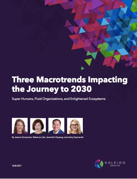 Kaleido Insights Three Macrotrends Impacting the Journey to 2030
