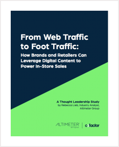 From Web Traffic to Foot Traffic: How Brands and Retailers Can Leverage Digital Content to Power In-Store Sales