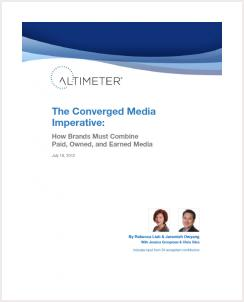 The Converged Media Imperative: How Brands Must Combine Paid, Owned, and Earned Media